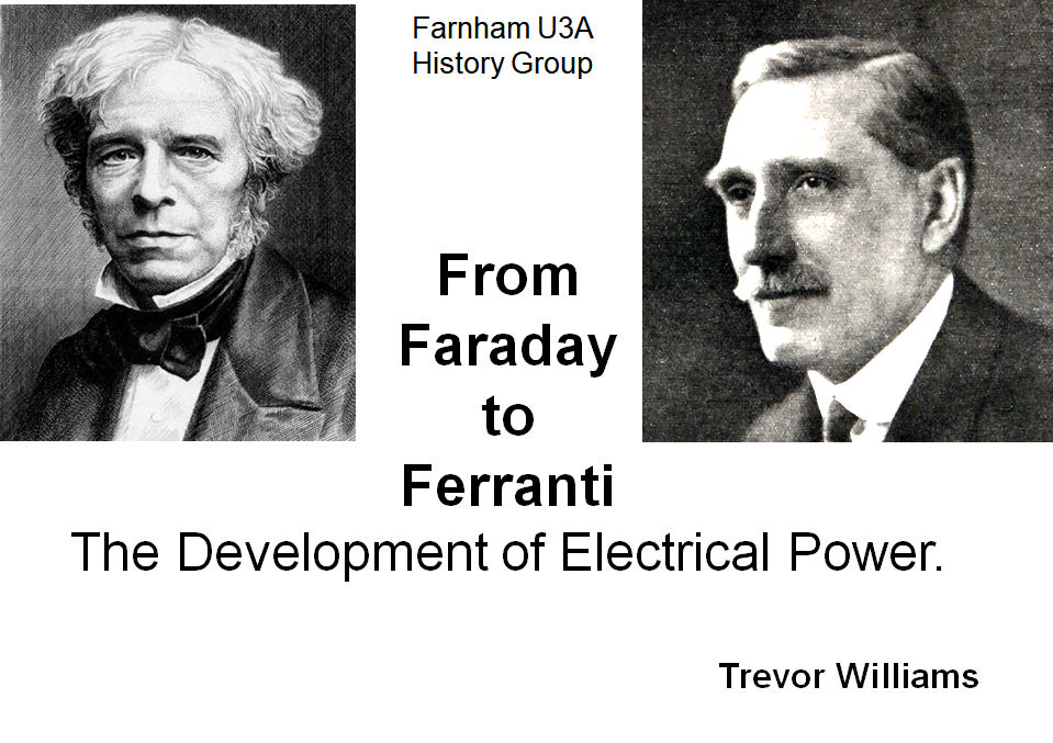 From Faraday to Ferranti (b) – Talking History with Farnham U3A – S2018/9 07B