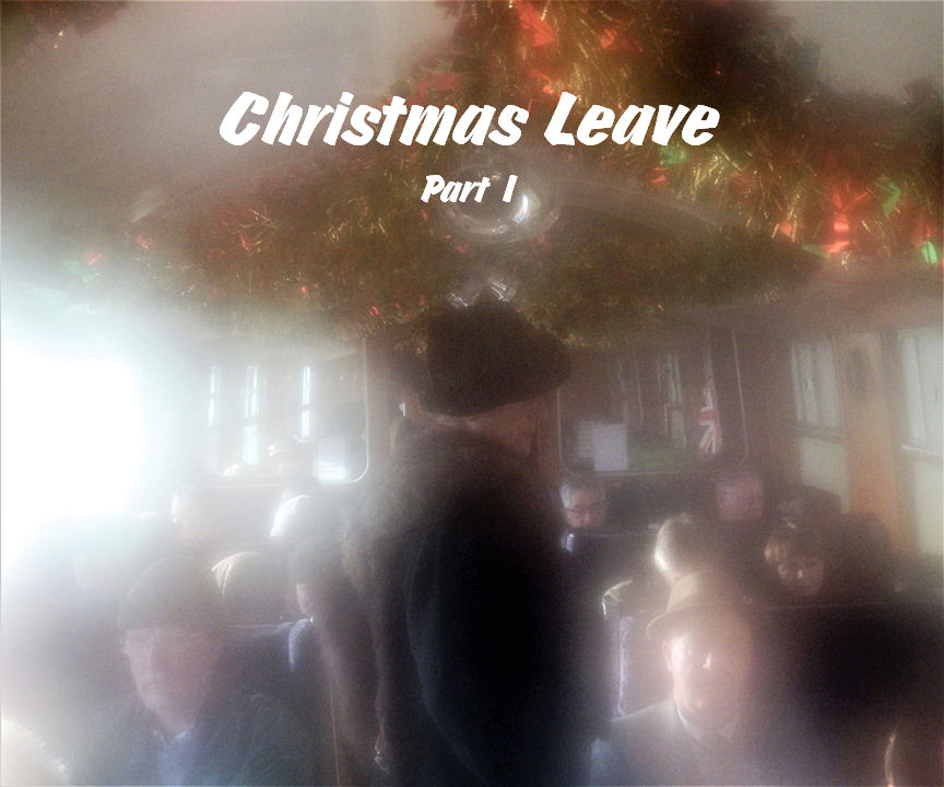 Christmas Leave (part 1)