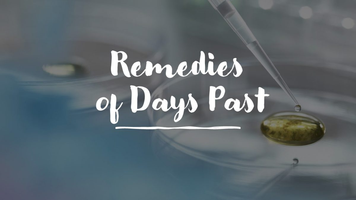 Remedies of Days Past